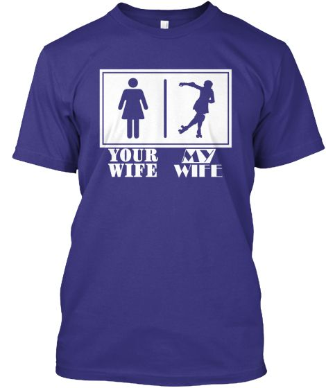 Your Wife - My Wife Derby T-Shirt | Teespring