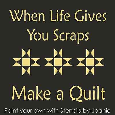 Primitive STENCIL Life Gives You Scraps Make Quilt Ohio Star Country Sew Decor