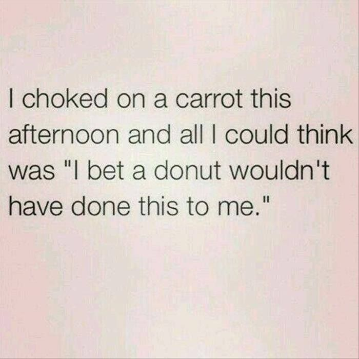 I choked on a carrot this afternoon . . . .