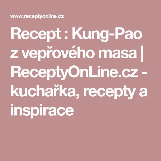 Recept : Kung-Pao z vepřového masa | ReceptyOnLine.cz - kuchařka, recepty a inspirace