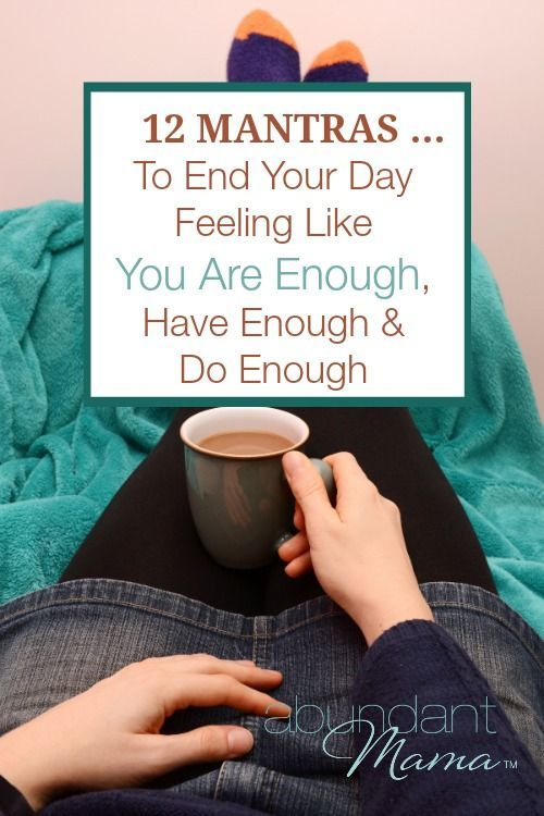 12 Mantras to End Your Day Feeling Like You Are Enough, Have Enough and Do Enough - www.lainaturner.com