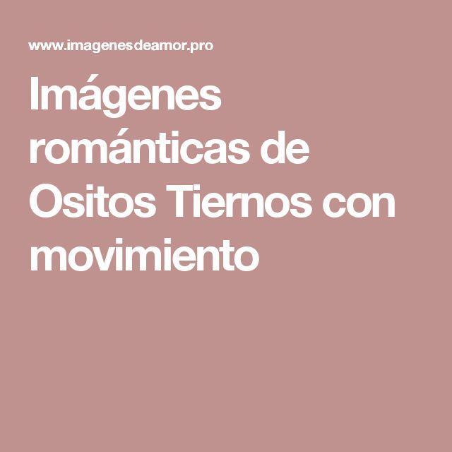 Imágenes románticas de Ositos Tiernos con movimiento