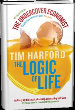 The logic of Life, (Tim harford)  The RATIONAL economics of an IRRATIONAL world  http://timharford.com/books/logicoflife/
