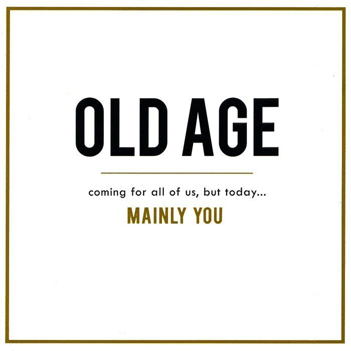 Funny Birthday Card Old Age Coming For All Of Us Comedy Card Companyfunny Bi Age Birthday Quotes Funny Funny Happy Birthday Wishes Birthday Wishes Funny