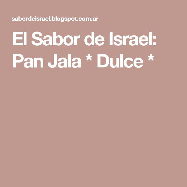 El Sabor de Israel: Pan Jala * Dulce *