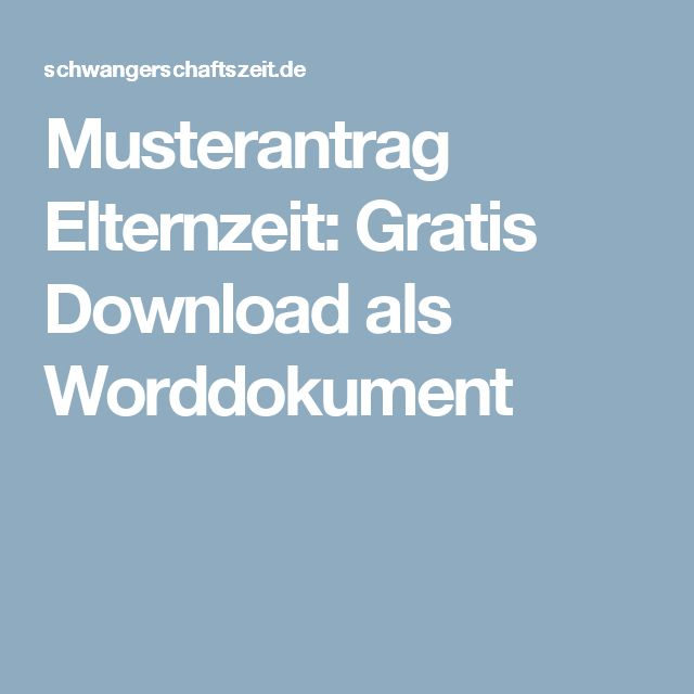 Musterantrag Elternzeit: Gratis Download als Worddokument