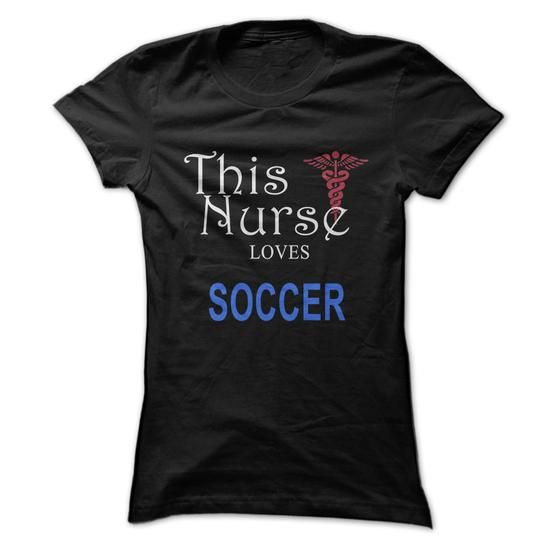 This nurse loves SOCCER T Shirts, Hoodies. Get it here ==► https://www.sunfrog.com/LifeStyle/This-nurse-loves-SOCCER.html?57074 $22