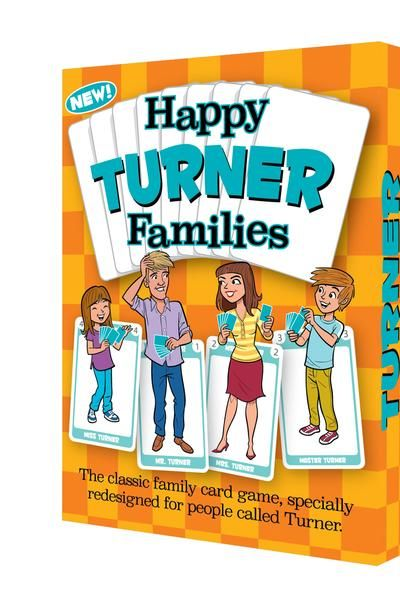 It's the new Happy Families card game that's for families with the surname Turner !!  Welcome to a new take on one of the classic family card games: Happy Families. This fantastic pack of illustrated cards comes already personalized for families named Turner. Find out more at www.GoForItgames.co.uk