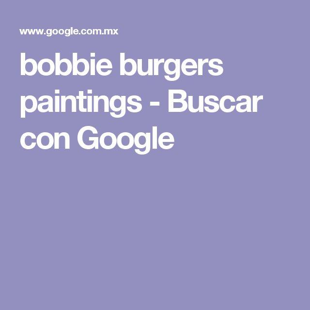 bobbie burgers paintings - Buscar con Google