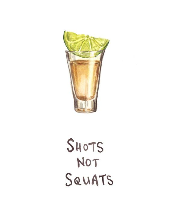 Shots Not Squats Illustration Print Watercolor Shot Glass Drawing Liquor Fitness Motto 8x10 5x Alcohol Drinks Shots Shots Alcohol Alcoholic Drinks