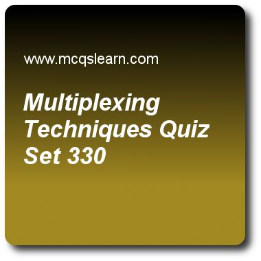 Multiplexing Techniques Quizzes:  computer networks Quiz 330 Questions and Answers - Practice networking quizzes based questions and answers to study multiplexing techniques quiz with answers. Practice MCQs to test learning on multiplexing techniques, delivery, forwarding, and routing, data communications, mobile switching center, transmission modes quizzes. Online multiplexing techniques worksheets has study guide as multiplexing technique, in which each input connection has an allotment..