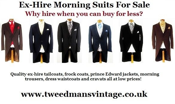 Quality ex-hire morning suits, tailcoats, frock coats, prince Edward jackets, morning trousers, tuxedos / dinner suits, dress waistcoats and cravats. Why hire formal wear when you can buy for less? Top quality second-hand morning suits and formal attire at low prices at Tweedmans Vintage.