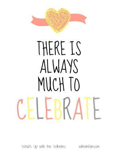There is always much to celebrate