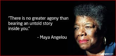 """""""There is no greater agony than bearing an untold story inside you"""" – Maya Angelou  #inspirational #inspire"""