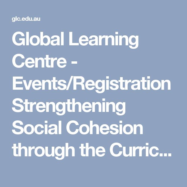 Global Learning Centre - Events/RegistrationStrengthening Social Cohesion through the Curriculum