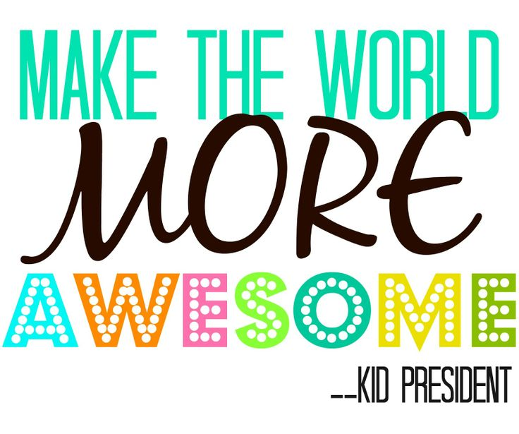Kid President Quotes ~ Sugar Bee Crafts