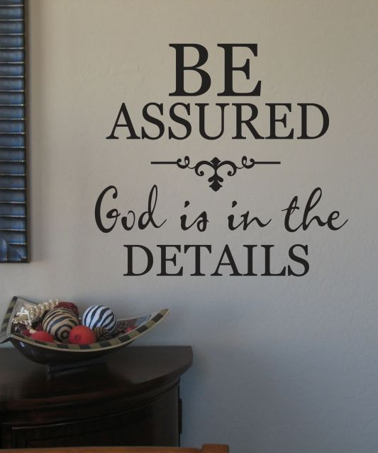 god is in the details - Google Search: Wild Flower, Treats, Wall Decals, Google Search, So True, Jesus Quotes Inspiration, Gods Stuff, Gods Is, Wraps Gifts