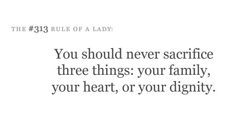 Rules of a Lady: Inspiration, Quotes, Rules For Be A Ladies, Life Sayings 3, Three Things, Sacrif Three, Families, Sacrifice Three, Wise Words
