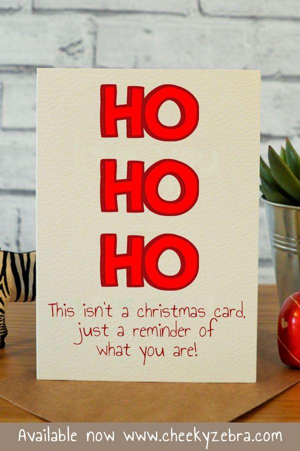 HO HO HO! Really are in 2018 | Funny Christmas Cards | Pinterest ...