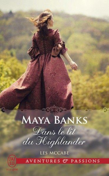 Les McCabe Dans le lit du Highlander  Maya Banks