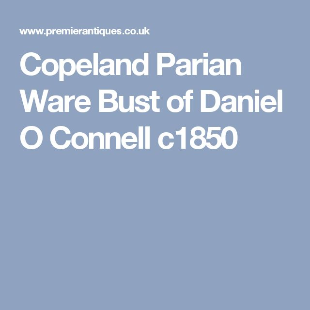 Copeland Parian Ware Bust of Daniel O Connell c1850