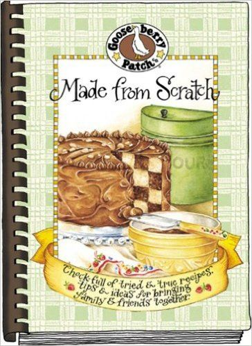 Made from Scratch (Seasonal Cookbook Collection): Gooseberry Patch