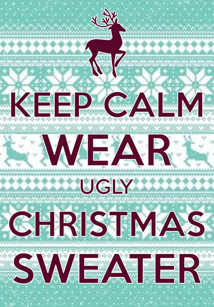 keep calm wear ugly Christmas sweater / created with Keep Calm and Carry On for iOS / #Christmas #UglyChristmasSweater
