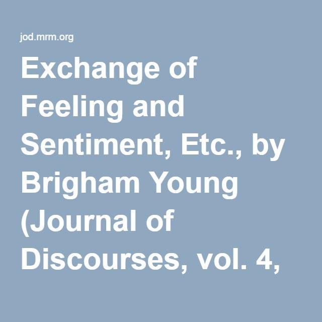 Exchange of Feeling and Sentiment, Etc., by Brigham Young (Journal of Discourses, vol. 4, pp. 367-374)