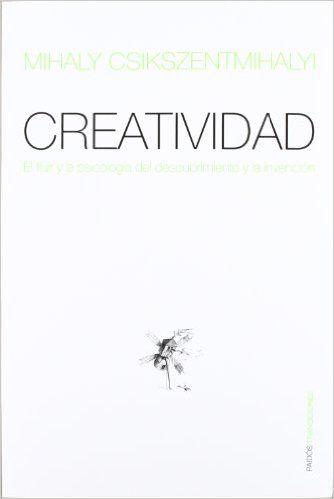 http://www.libreriapaidos.com/9788449305108/CREATIVIDAD+(EL+FLUIR+DE+LA+PSICOLOGIA+DEL+DESCUB/