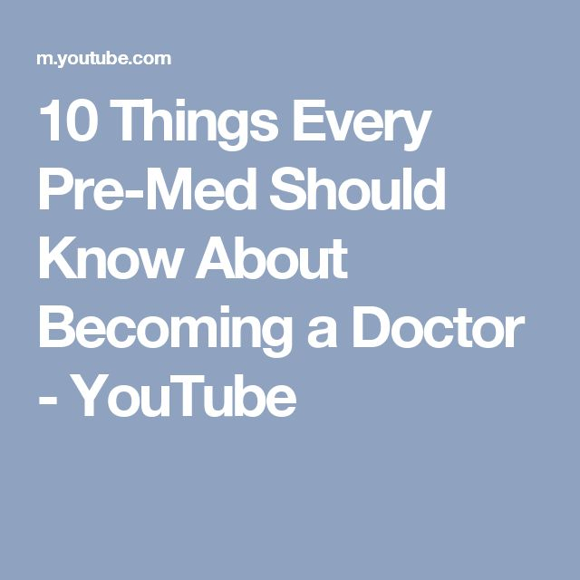 10 Things Every Pre-Med Should Know About Becoming a Doctor - YouTube