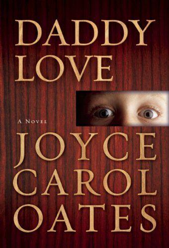 #Daddy Love/Joyce Carol Oates