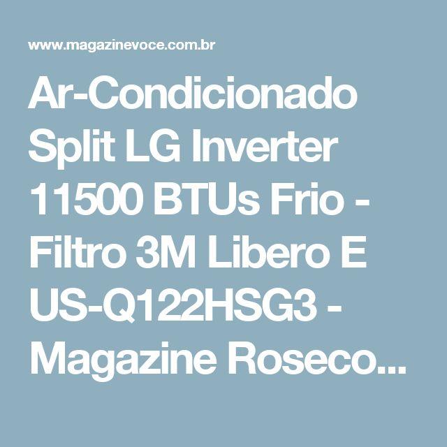 Ar-Condicionado Split LG Inverter 11500 BTUs Frio - Filtro 3M Libero E US-Q122HSG3 - Magazine Rosecorrea