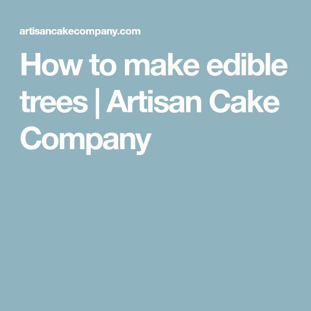 How to make edible trees | Artisan Cake Company