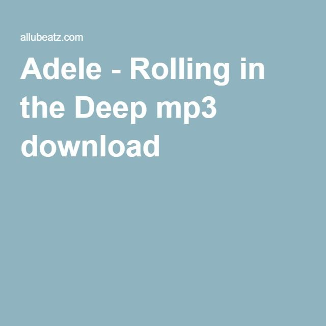 Adele - Rolling in the Deep mp3 download