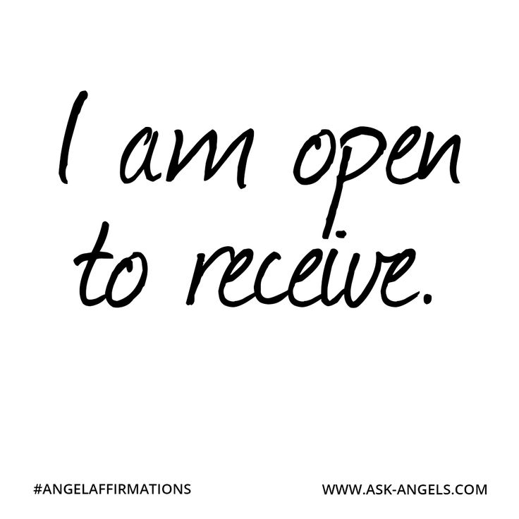 """I am open to receive."" #angelaffirmations"