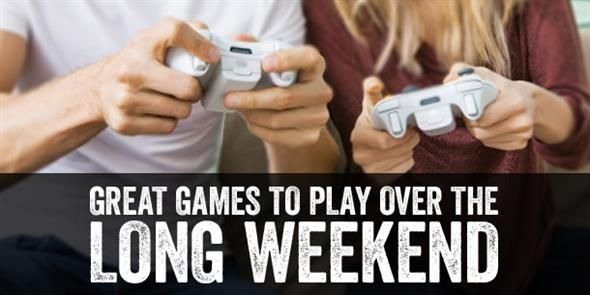Great games to play over the long weekend