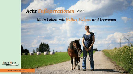 Meine acht Fußoperationen! Hallux Valgus und Irrwege - Janet Metz - Pferdegestützte Persönlichkeitsentwicklung