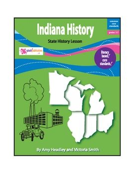 Indiana History is a literacy-based lesson aligned with the Common Core Standards.    This 17-page lesson teaches about the state's first people, famous explorers, early government, important battles and wars in Indiana, and the journey to statehood.