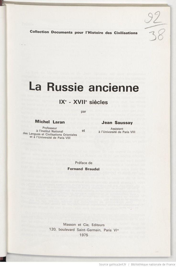 La Russie ancienne : IXe-XVIIe siècles / par Michel Laran,... et Jean Saussay,... ; préf. de Fernand Braudel | Gallica