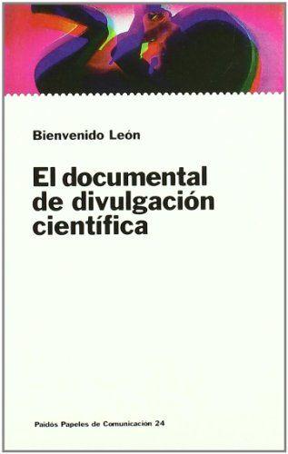 El documental de divulgación científica / Bienvenido León