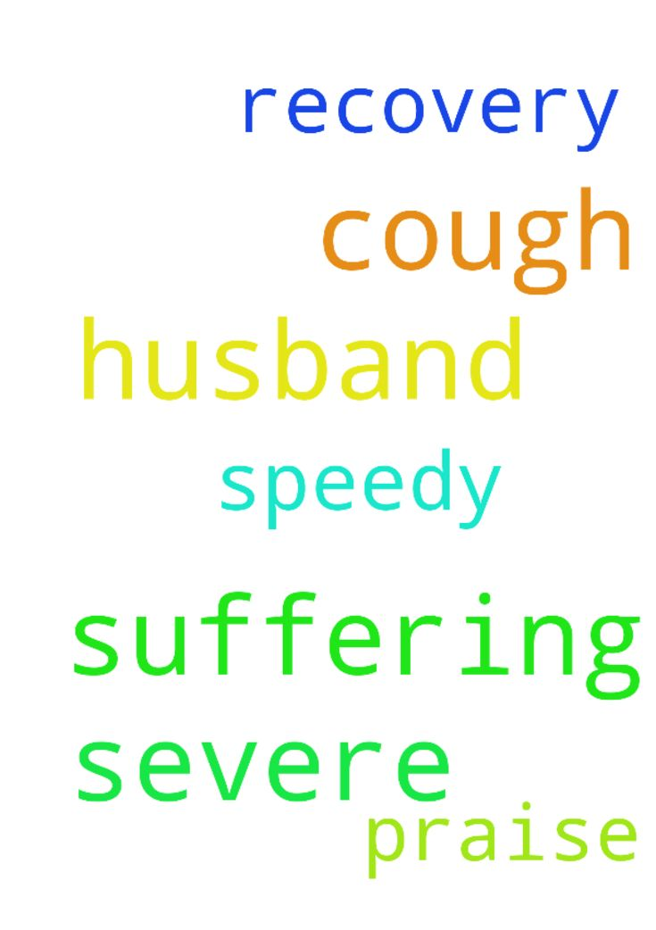 My husband is suffering from severe cough. Please pray - My husband is suffering from severe cough. Please pray for his speedy recovery. Thank you Jesus. Praise you Jesus.  Posted at: https://prayerrequest.com/t/rQI #pray #prayer #request #prayerrequest