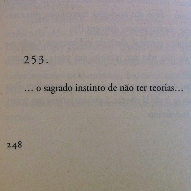 Bernardo Soares / Fernando Pessoa; in Livro do Desassossego