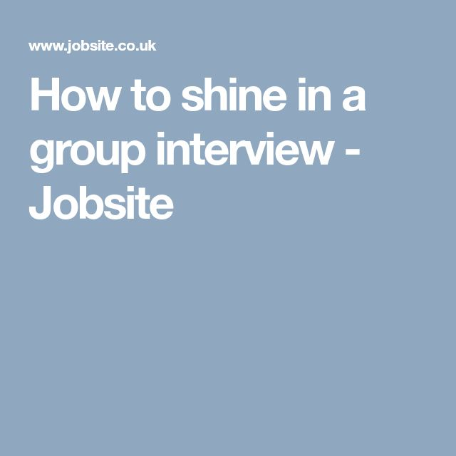 How to shine in a group interview - Jobsite
