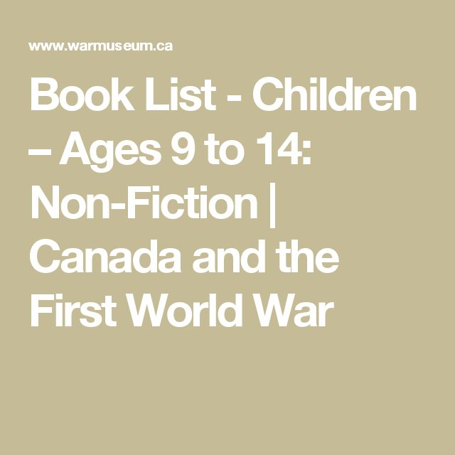 Book List - Children – Ages 9 to 14: Non-Fiction   Canada and the First World War