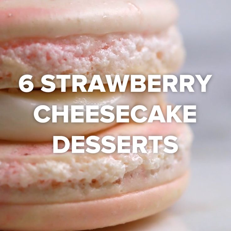 6 Strawberry Cheesecake Desserts