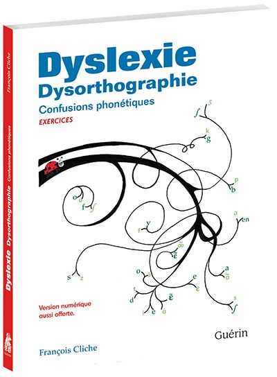 Dyslexie Dysorthographie - Confusions phonétiques - exercices