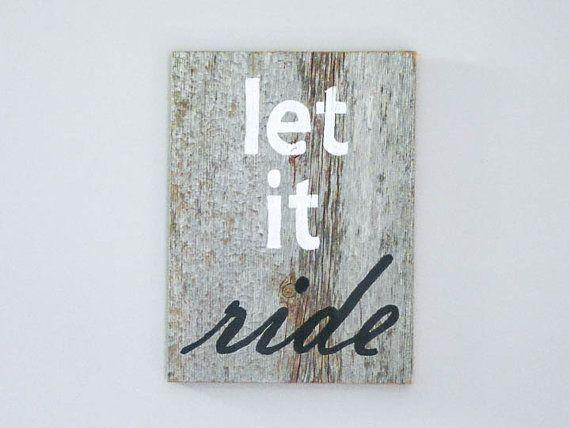 let it ride reclaimed barnwood sign handpainted