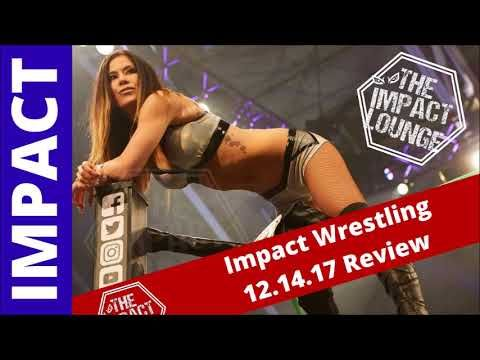 Impact Wrestling 12.14.17 Review | The Impact Lounge