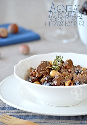 Agneau au romarin, noisettes  olives noires - Lamb with rosemary, hazelnuts and black olives  4:  800 gr lamb shoulder or saddle, boned and cut into pieces  2 onions (about 250g)  4 cloves of garlic  2 bay leaves  3 sprigs rosemary *  50 cl of white wine  100 gr black olives of Nyons  70g blanched hazelnuts (Piedmont is better)  Olive oil
