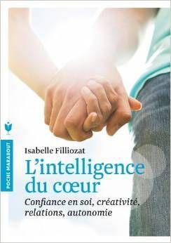 L'intelligence du coeur d'Isabelle Filliozat. Pour des enfants clairs dans leur tête. Chronique à retrouver sur www.apprendreaeduquer.fr